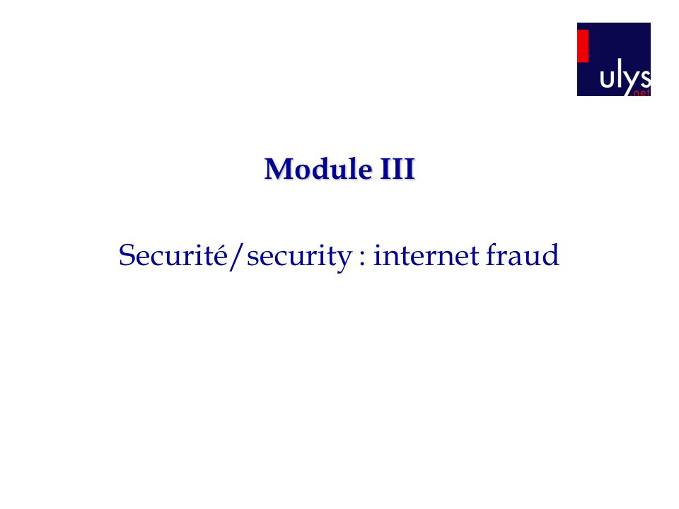 Module III Securité/security : internet fraud