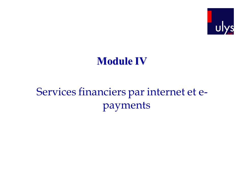 Module IV Services financiers par internet et e- payments