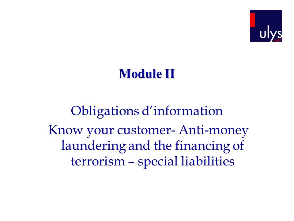 Module II Obligations dinformation Know your customer- Anti-money laundering and the financing of terrorism – special liabilities