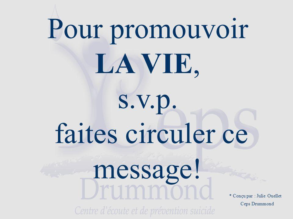 Pour promouvoir LA VIE, s.v.p. faites circuler ce message.