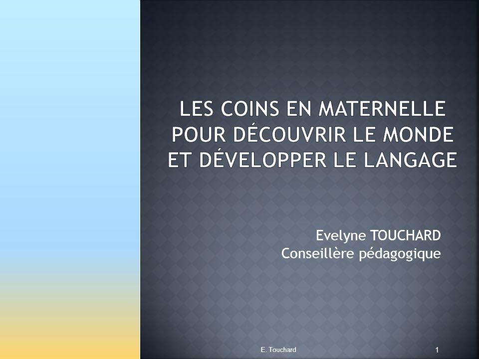 Evelyne TOUCHARD Conseillère pédagogique E. Touchard 1