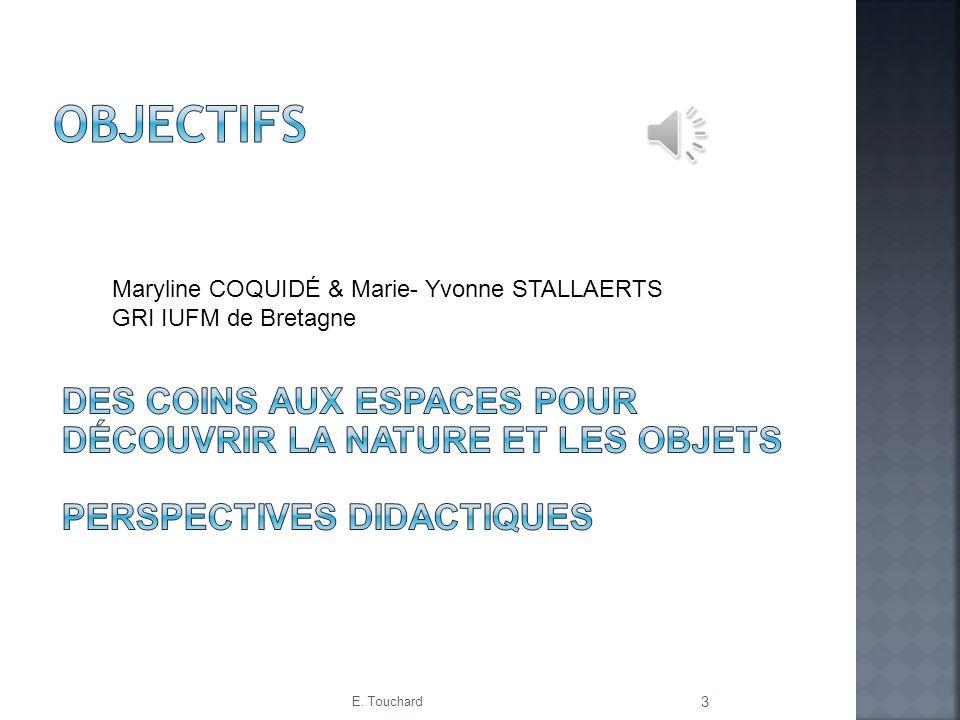 Comprendre le développement de lenfant http://eduscol.education.fr/cid48426/le-developpement-de- l-enfant.html http://eduscol.education.fr/cid48426/le-developpement-de- l-enfant.html IFE : Espaces pour découvrir le monde http://www.inrp.fr/formation-formateurs/catalogue-des- formations/formations-2007-2008/des-espaces-pour- decouvrir-les-objets-et-la-nature-a-l-ecole-maternelle/des- espaces-pour-decouvrir-les-objets-et-la-naturea-l2019ecole- maternelle http://www.inrp.fr/formation-formateurs/catalogue-des- formations/formations-2007-2008/des-espaces-pour- decouvrir-les-objets-et-la-nature-a-l-ecole-maternelle/des- espaces-pour-decouvrir-les-objets-et-la-naturea-l2019ecole- maternelle Site IEN Grenoble 4 : exemples de séquences http://www.ac-grenoble.fr/ien.g4/spip.php?rubrique131 http://www.ac-grenoble.fr/ien.g4/spip.php?rubrique131 Site IEN Grenoble 5 : exemples de progressions :http://www.ac- grenoble.fr/ien.grenoble5/spip.php?article177http://www.ac- grenoble.fr/ien.grenoble5/spip.php?article177 Site Bièvre Valloire : les coins en maternelle http://www.ac- grenoble.fr/ien.bv/spip.php?article1316http://www.ac- grenoble.fr/ien.bv/spip.php?article1316 E.