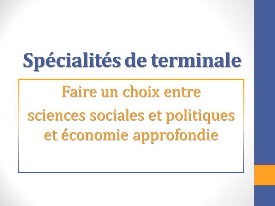 Spécialités de terminale Faire un choix entre sciences sociales et politiques et économie approfondie