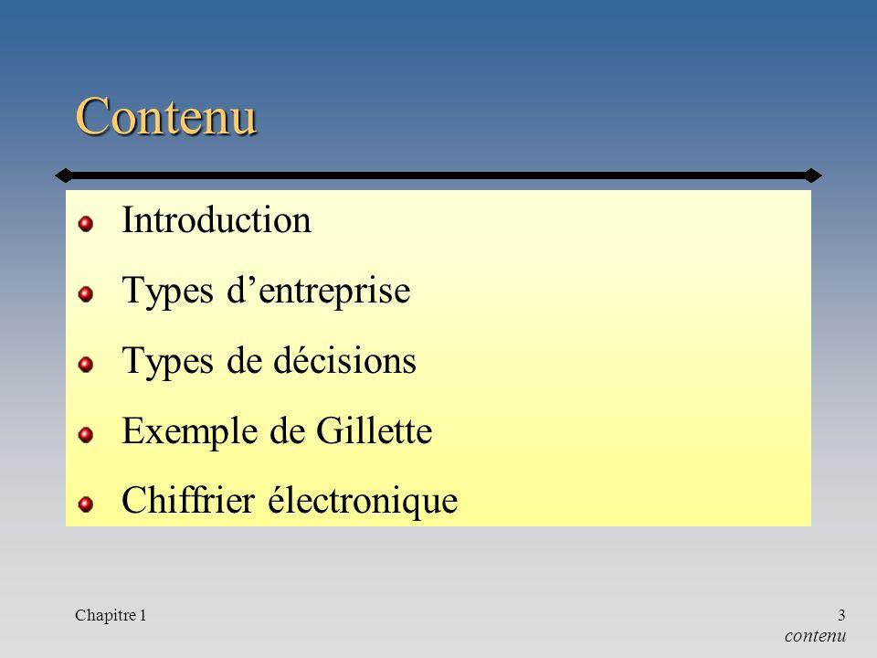 Chapitre 13 Contenu Introduction Types dentreprise Types de décisions Exemple de Gillette Chiffrier électronique contenu