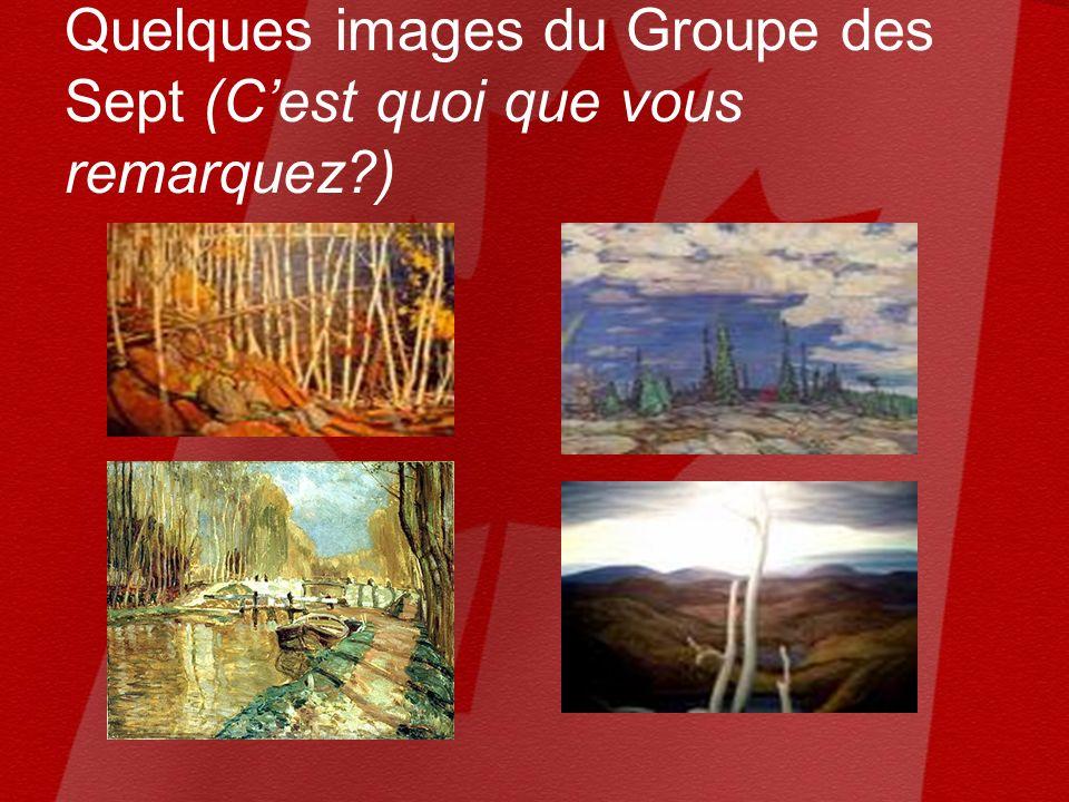 Quelques images du Groupe des Sept (Cest quoi que vous remarquez )