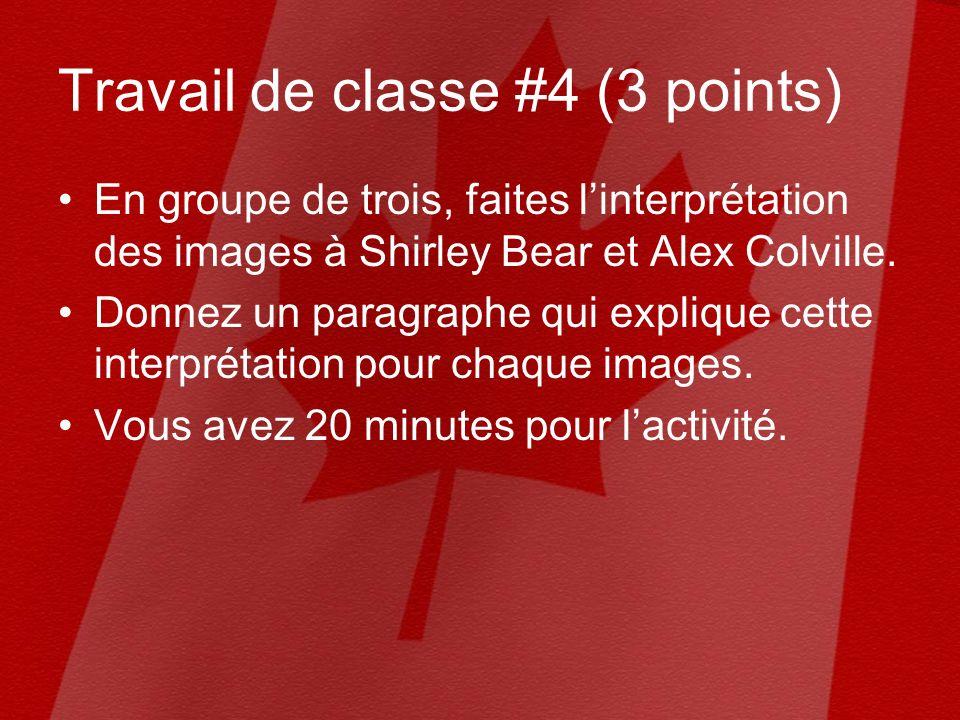 Travail de classe #4 (3 points) En groupe de trois, faites linterprétation des images à Shirley Bear et Alex Colville.