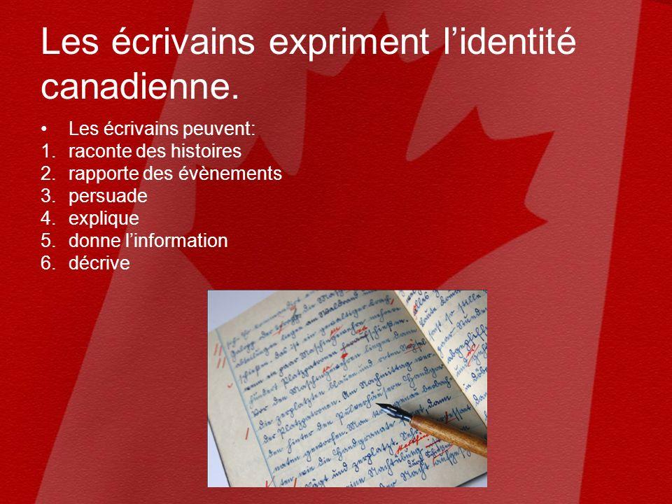 Les écrivains expriment lidentité canadienne.