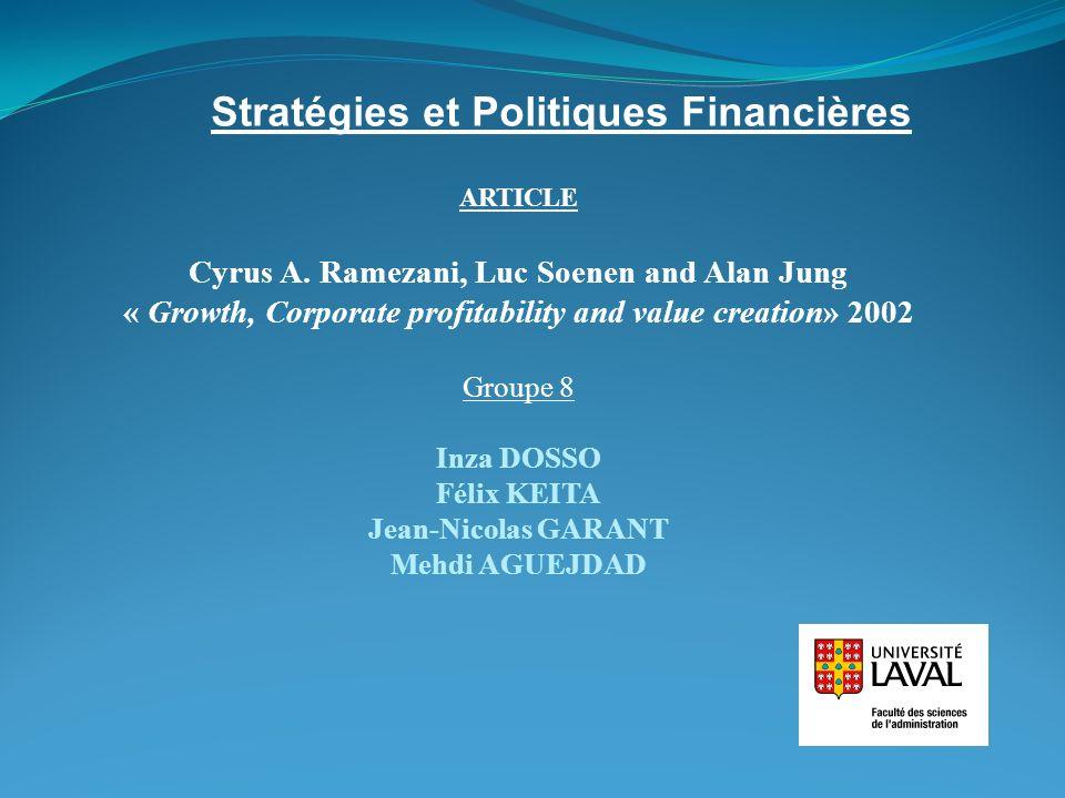 Questions principales 1- Quelle est la relation entre les mesures de profitabilité des entreprises (EVA, MVA, ROE, ROI) et le taux de croissance des profits (ventes) des firmes.