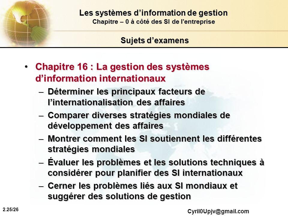 2.25/26 Les systèmes dinformation de gestion Chapitre – 0 à côté des SI de l'entreprise Cyril0Upjv@gmail.com Sujets dexamens Chapitre 16 : La gestion