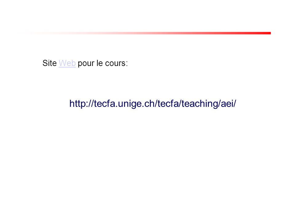 http://tecfa.unige.ch/tecfa/teaching/aei/ Site Web pour le cours:Web