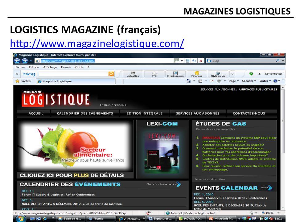 MAGAZINES LOGISTIQUES LOGISTICS MAGAZINE (français) http://www.magazinelogistique.com/