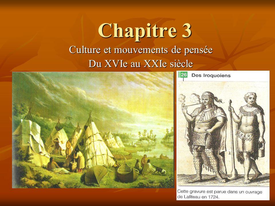 Chapitre 3 Culture et mouvements de pensée Du XVIe au XXIe siècle