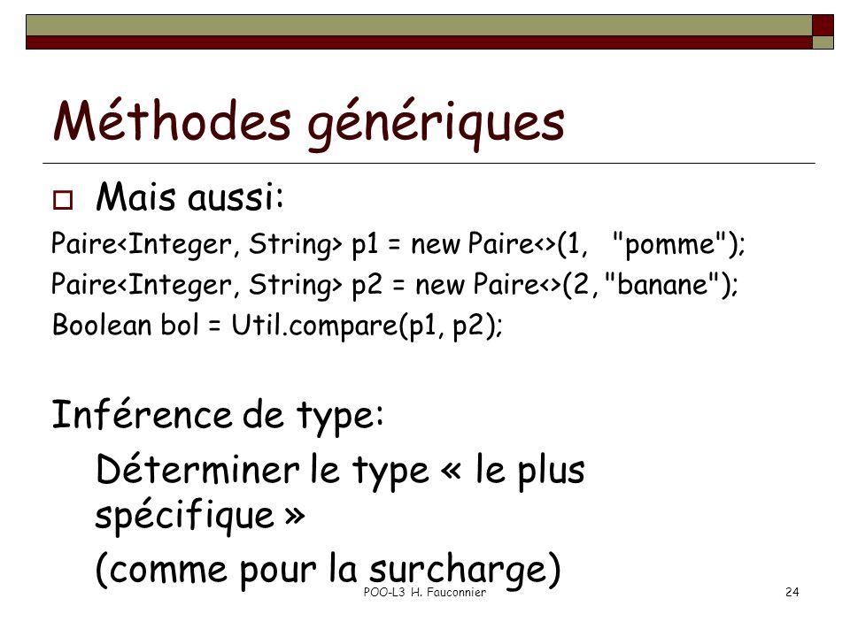 Méthodes génériques Mais aussi: Paire p1 = new Paire<>(1,