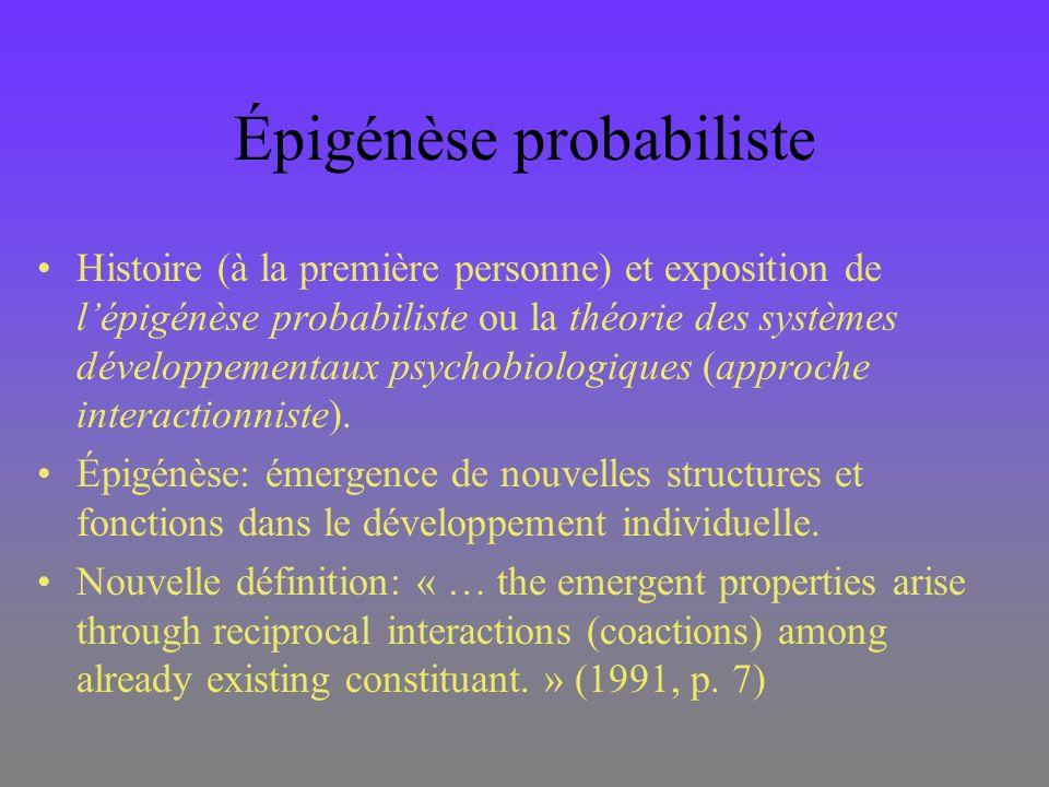 Épigénèse probabiliste Histoire (à la première personne) et exposition de lépigénèse probabiliste ou la théorie des systèmes développementaux psychobi