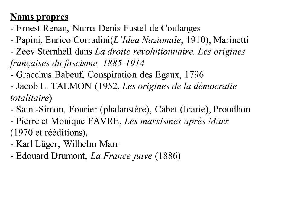 Noms propres - Ernest Renan, Numa Denis Fustel de Coulanges - Papini, Enrico Corradini(LIdea Nazionale, 1910), Marinetti - Zeev Sternhell dans La droite révolutionnaire.