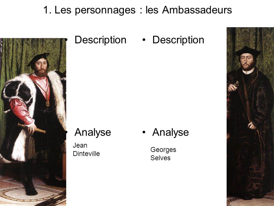 « Les Ambassadeurs » du peintre Holbein le Jeune en 1533, conservé à Londres (National Gallery) http://www.googleartproject.com/museums/nationalgallery/the-ambassadors