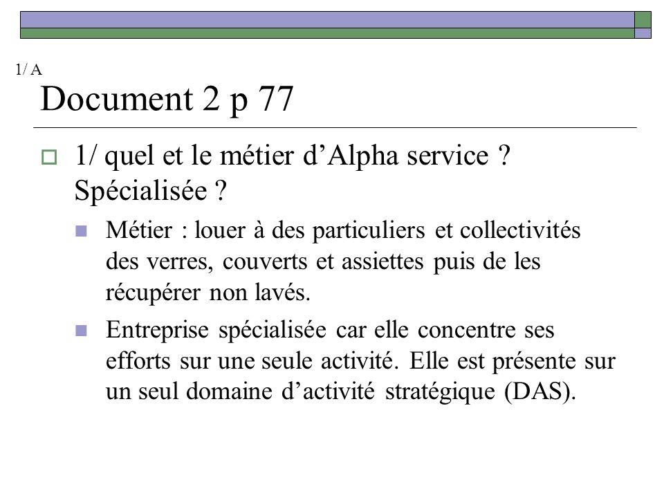 Document 2 p 77 1/ quel et le métier dAlpha service .