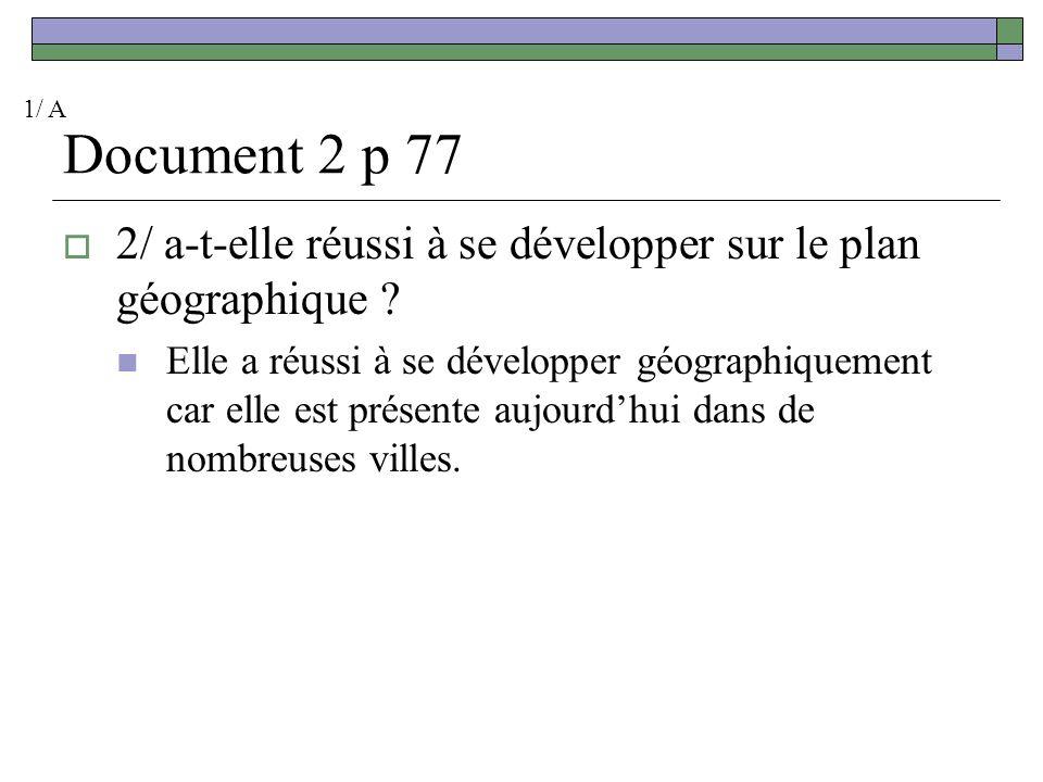 Document 2 p 77 3/ a-t-elle réussi à se développer sur le plan commercial .