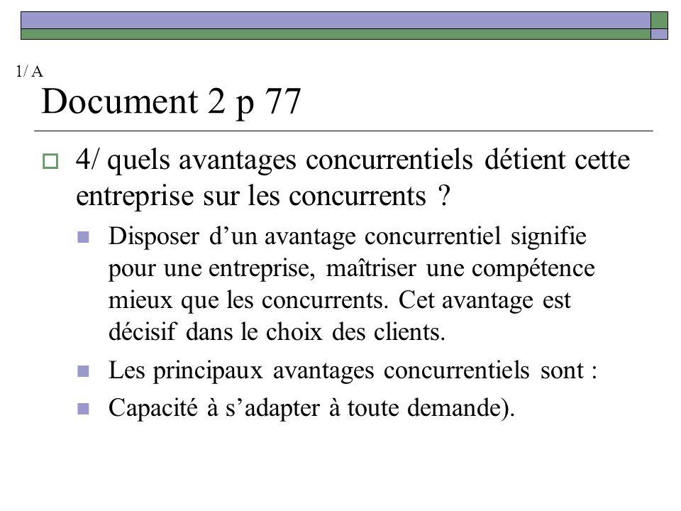 Document 2 p 77 4/ quels avantages concurrentiels détient cette entreprise sur les concurrents .