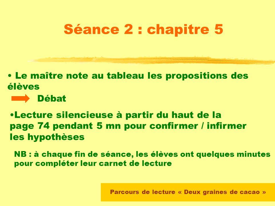 Parcours de lecture « Deux graines de cacao » Séance 2 : chapitre 5