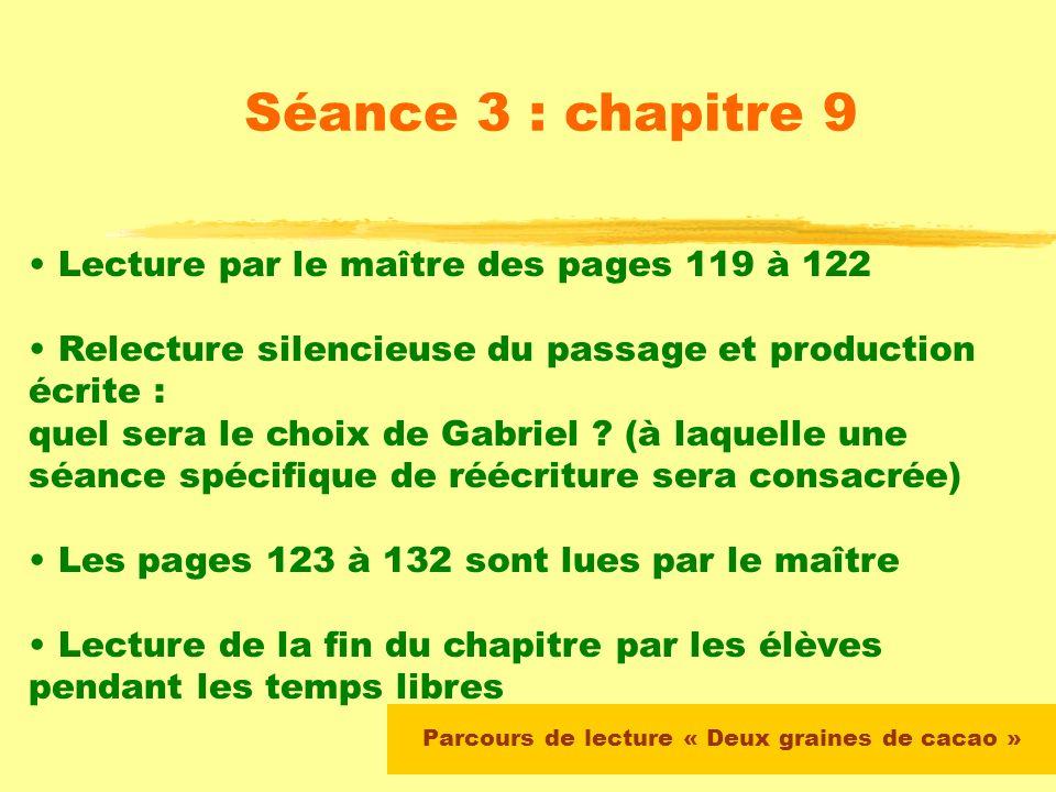 Parcours de lecture « Deux graines de cacao » Séance 3 : chapitre 9 Lecture autonome des chapitres 6, 7 et 8 par les élèves (devoirs à moyen terme, pa