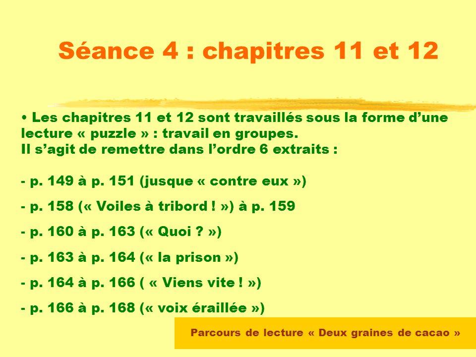 Séance 4 : chapitres 11 et 12 En début de séance, le maître propose un résumé du chapitre 10 et vérifie la compréhension par quelques questions à lora