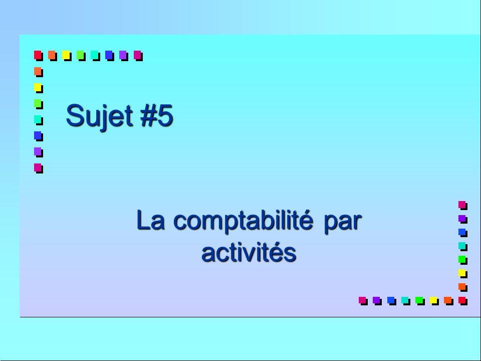 Sujet #5 La comptabilité par activités