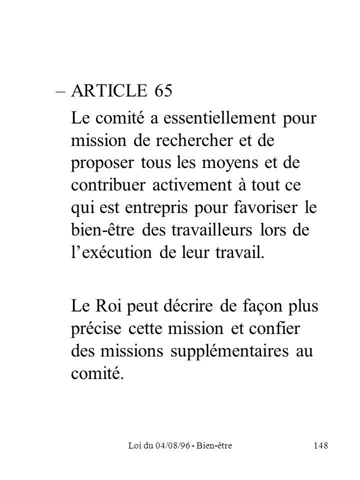 Loi du 04/08/96 - Bien-être148 –ARTICLE 65 Le comité a essentiellement pour mission de rechercher et de proposer tous les moyens et de contribuer acti
