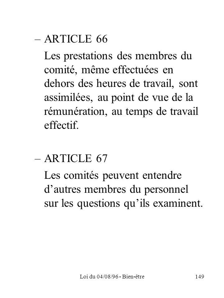Loi du 04/08/96 - Bien-être149 –ARTICLE 66 Les prestations des membres du comité, même effectuées en dehors des heures de travail, sont assimilées, au