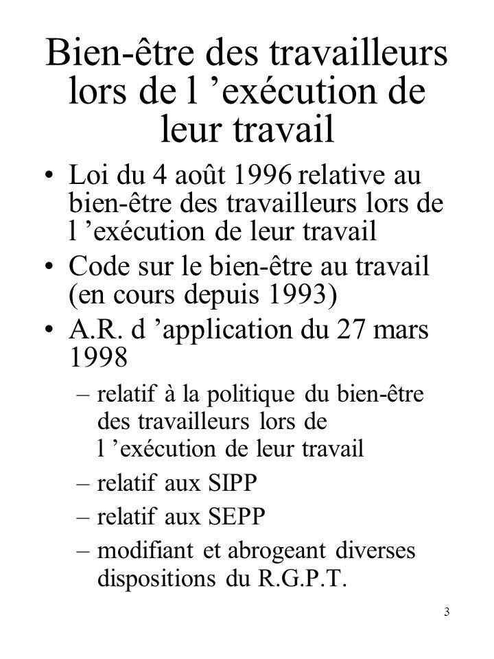 3 Bien-être des travailleurs lors de l exécution de leur travail Loi du 4 août 1996 relative au bien-être des travailleurs lors de l exécution de leur