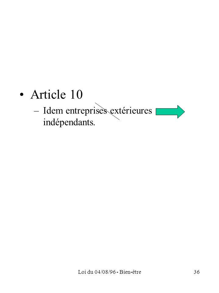 Loi du 04/08/96 - Bien-être36 Article 10 –Idem entreprises extérieures indépendants.