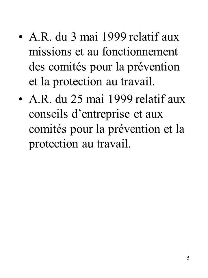 5 A.R. du 3 mai 1999 relatif aux missions et au fonctionnement des comités pour la prévention et la protection au travail. A.R. du 25 mai 1999 relatif