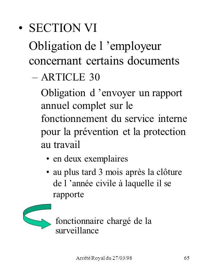 Arrêté Royal du 27/03/9865 SECTION VI Obligation de l employeur concernant certains documents –ARTICLE 30 Obligation d envoyer un rapport annuel compl