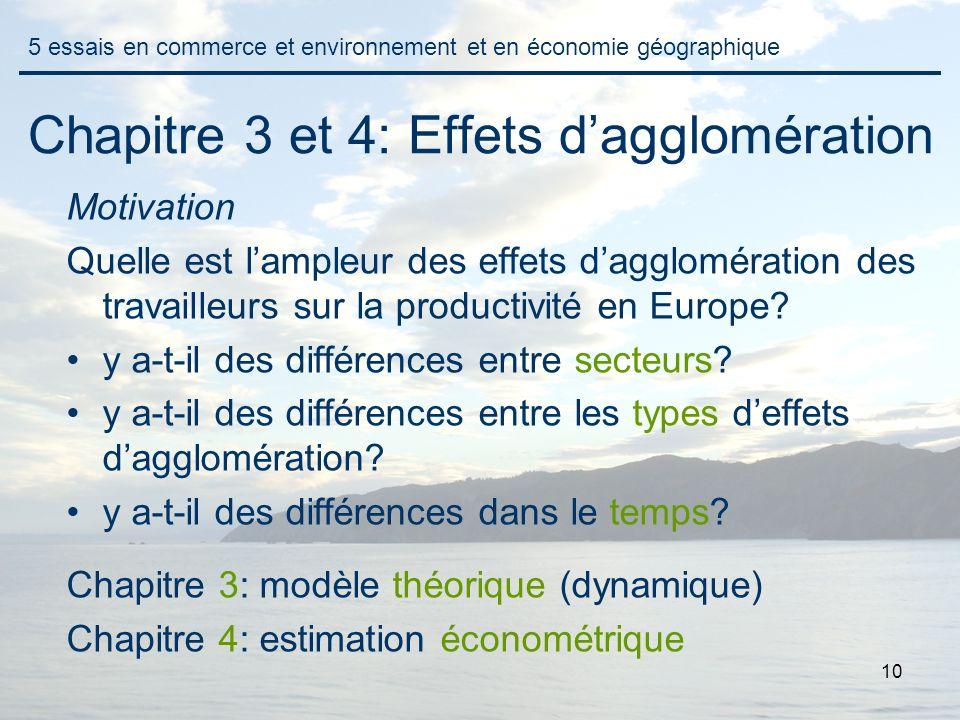 10 Chapitre 3 et 4: Effets dagglomération Motivation Quelle est lampleur des effets dagglomération des travailleurs sur la productivité en Europe.