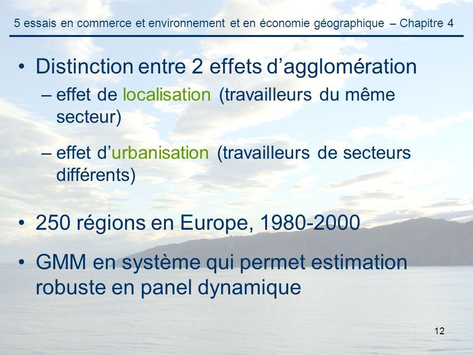 12 Distinction entre 2 effets dagglomération –effet de localisation (travailleurs du même secteur) –effet durbanisation (travailleurs de secteurs diff