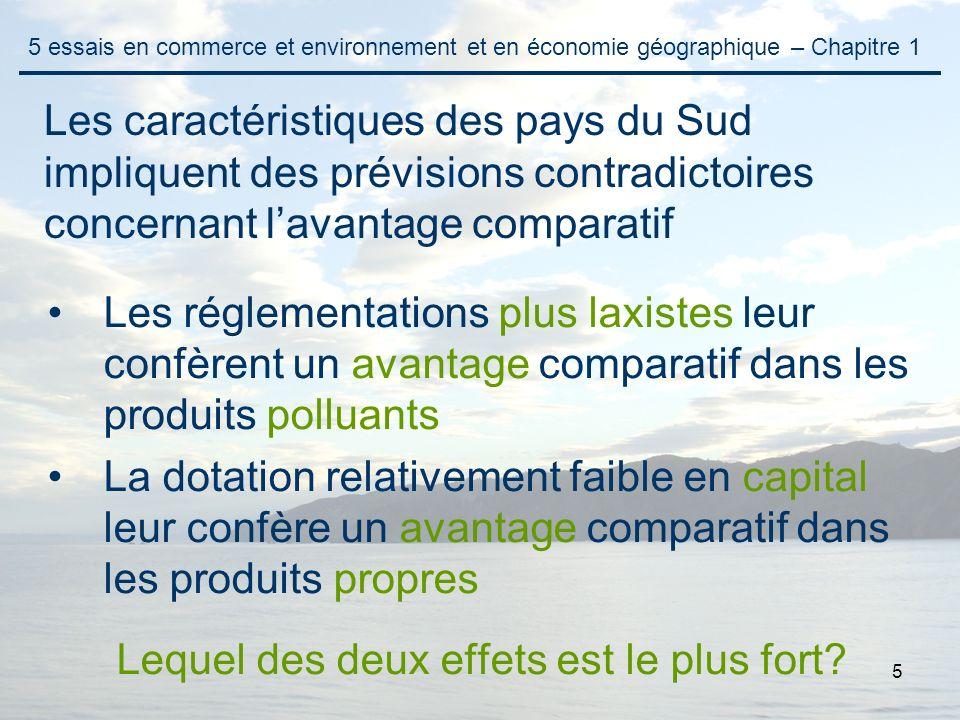 5 Les réglementations plus laxistes leur confèrent un avantage comparatif dans les produits polluants La dotation relativement faible en capital leur