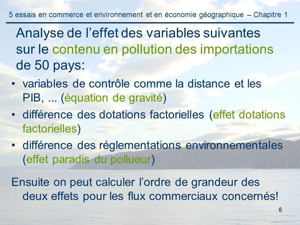 6 variables de contrôle comme la distance et les PIB,... (équation de gravité) différence des dotations factorielles (effet dotations factorielles) di