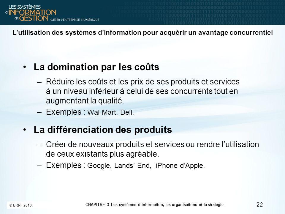 La domination par les coûts –Réduire les coûts et les prix de ses produits et services à un niveau inférieur à celui de ses concurrents tout en augmen