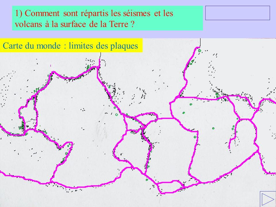 Carte du monde : limites des plaques 1) Comment sont répartis les séismes et les volcans à la surface de la Terre ?