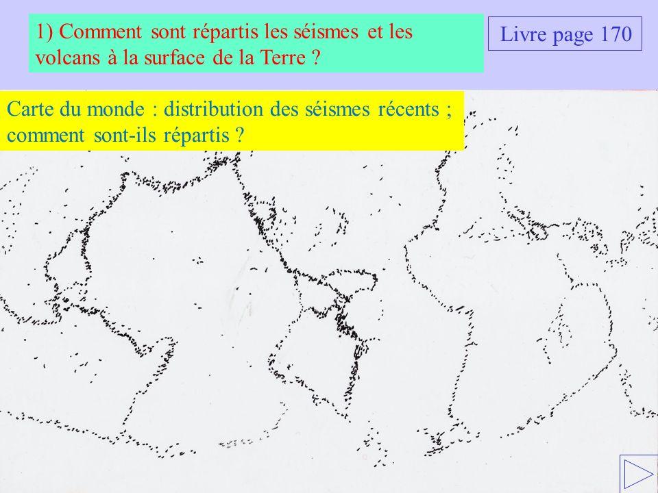 Carte du monde : distribution des séismes récents ; comment sont-ils répartis ? 1) Comment sont répartis les séismes et les volcans à la surface de la