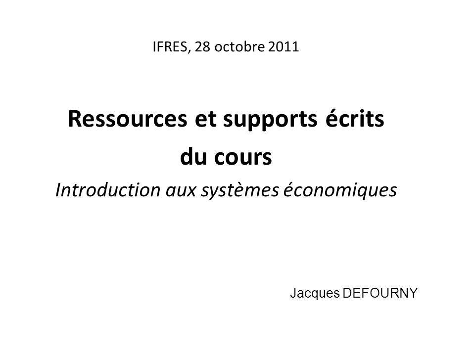 Ressources et supports écrits du cours Introduction aux systèmes économiques Jacques DEFOURNY IFRES, 28 octobre 2011