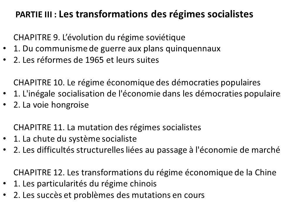 PARTIE III : Les transformations des régimes socialistes CHAPITRE 9. Lévolution du régime soviétique 1. Du communisme de guerre aux plans quinquennaux