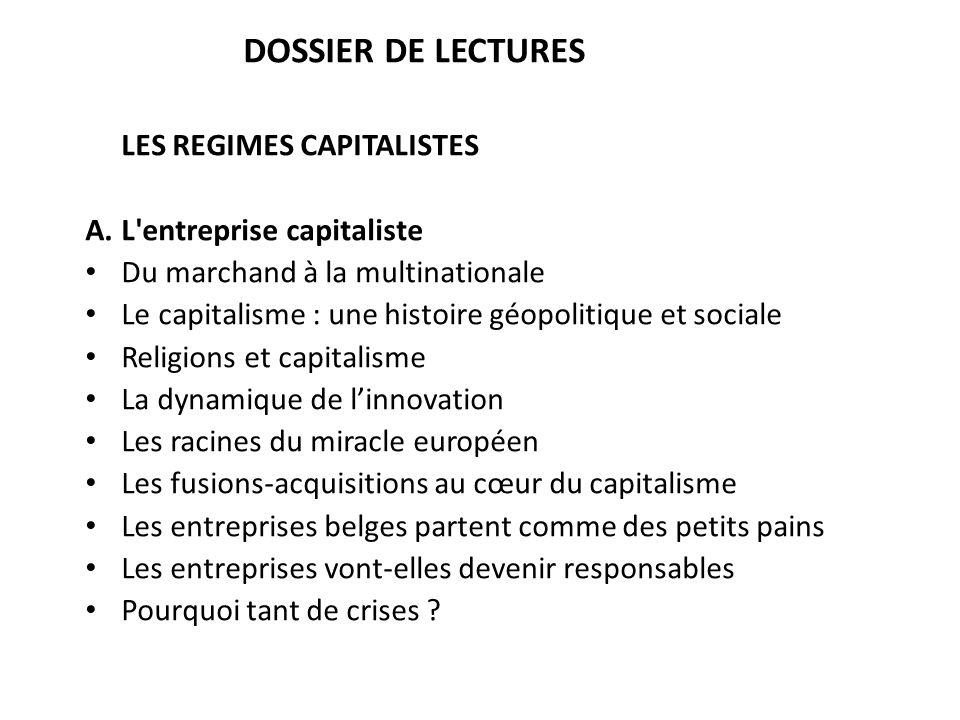 DOSSIER DE LECTURES LES REGIMES CAPITALISTES A. L'entreprise capitaliste Du marchand à la multinationale Le capitalisme : une histoire géopolitique et