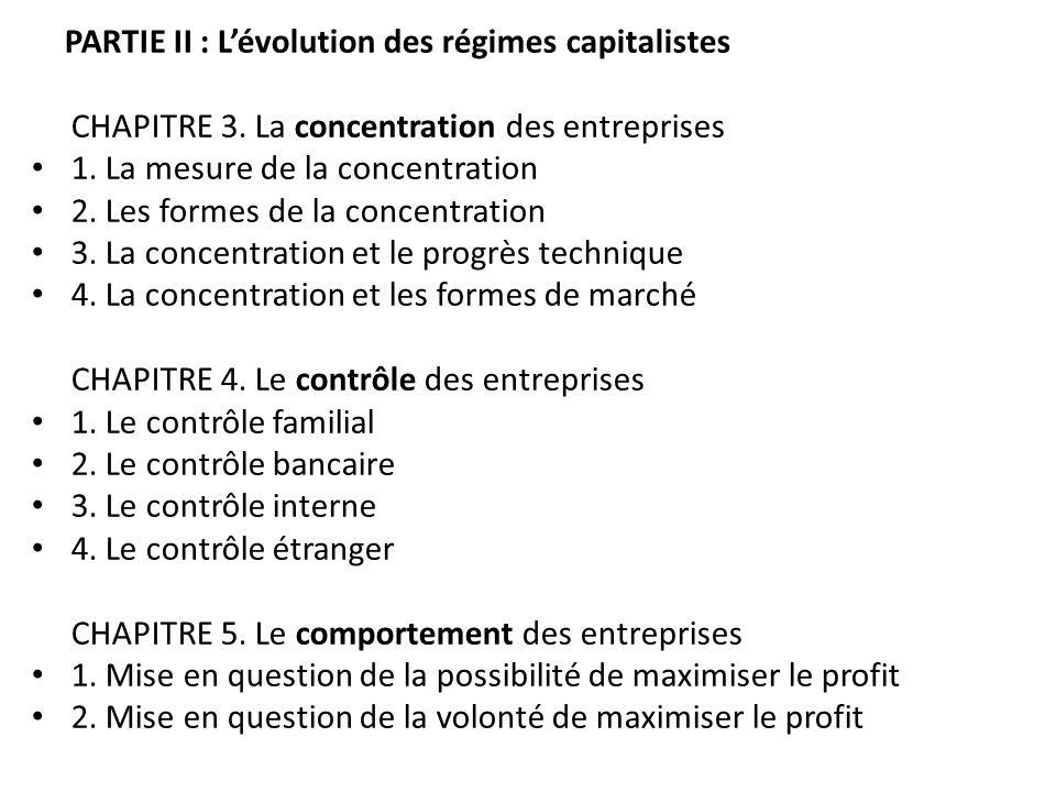 PARTIE II : Lévolution des régimes capitalistes CHAPITRE 3. La concentration des entreprises 1. La mesure de la concentration 2. Les formes de la conc
