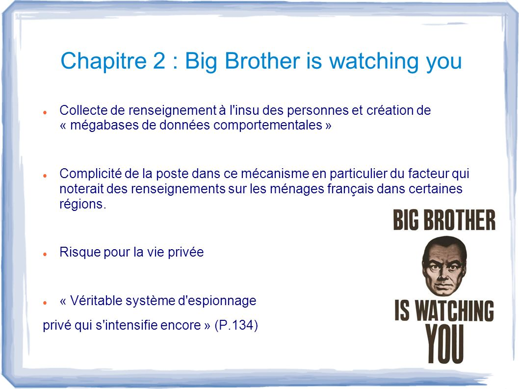 Chapitre 2 : Big Brother is watching you Collecte de renseignement à l'insu des personnes et création de « mégabases de données comportementales » Com