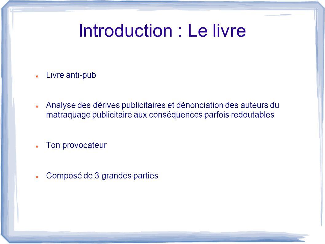 Introduction : Le livre Livre anti-pub Analyse des dérives publicitaires et dénonciation des auteurs du matraquage publicitaire aux conséquences parfo