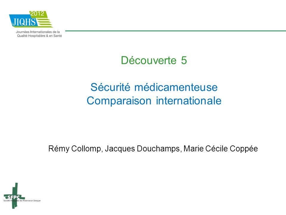 Découverte 5 Sécurité médicamenteuse Comparaison internationale Rémy Collomp, Jacques Douchamps, Marie Cécile Coppée