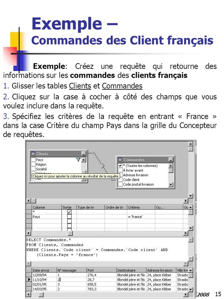 15 Cours VB – ISG 2007/2008 Exemple – Commandes des Client français Exemple: Créez une requête qui retourne des informations sur les commandes des cli