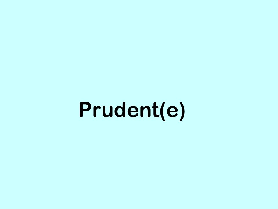 Prudent(e)