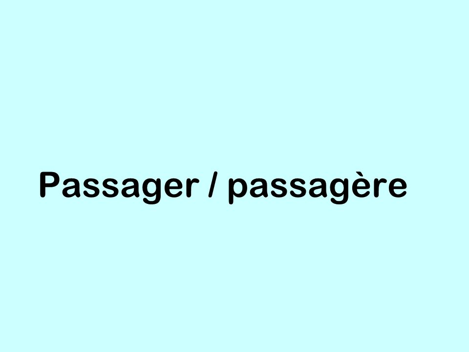 Passager / passagère